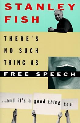 There's No Such Thing as Free Speech book cover