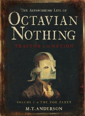 The Astonishing Life of Octavian Nothing book cover